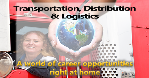 World of Career Opportunities: Transportation, Distribution and Logistics