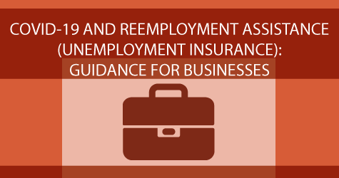 View guidance for businesses regarding Reemployment Assistance (Unemployment Insurance) and COVID-19.