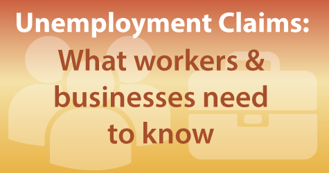 What workers and businesses need to know about Unemployment Claims