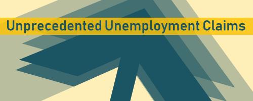 Unprecedented Unemployment Claims