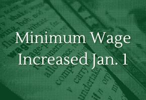 State Minimum Wage Increased Jan. 1.