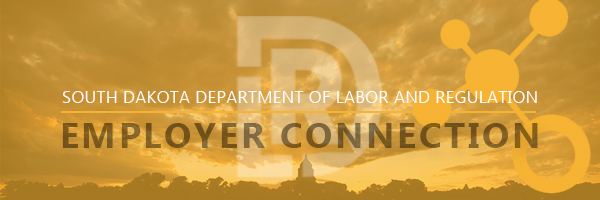 Monthy Newlsetter to Employers from The South Dakota Department of Labor and Regulation